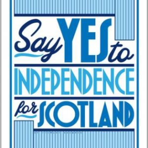 Indy Ref Scotland A3 Poster
